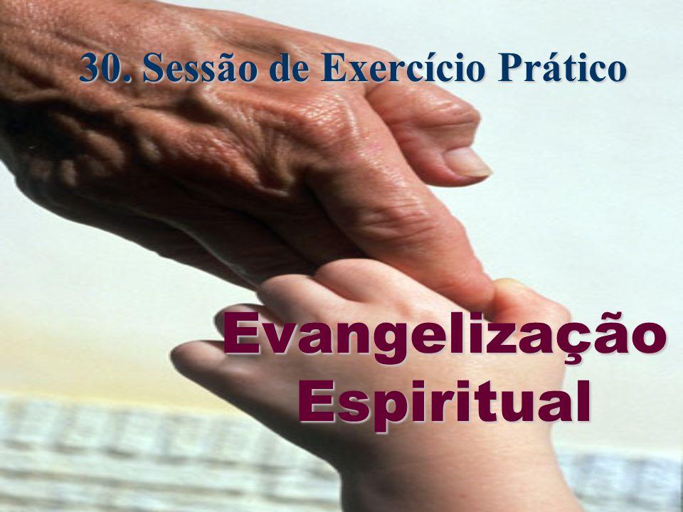 30. Sessão de Exercício Prático Evangelização Espiritual