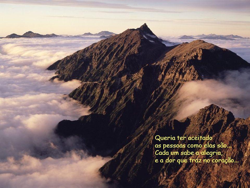 Lembre-se que cada um é um ser diferente com suas virtudes e seus defeitos, afinal perfeito só Deus...