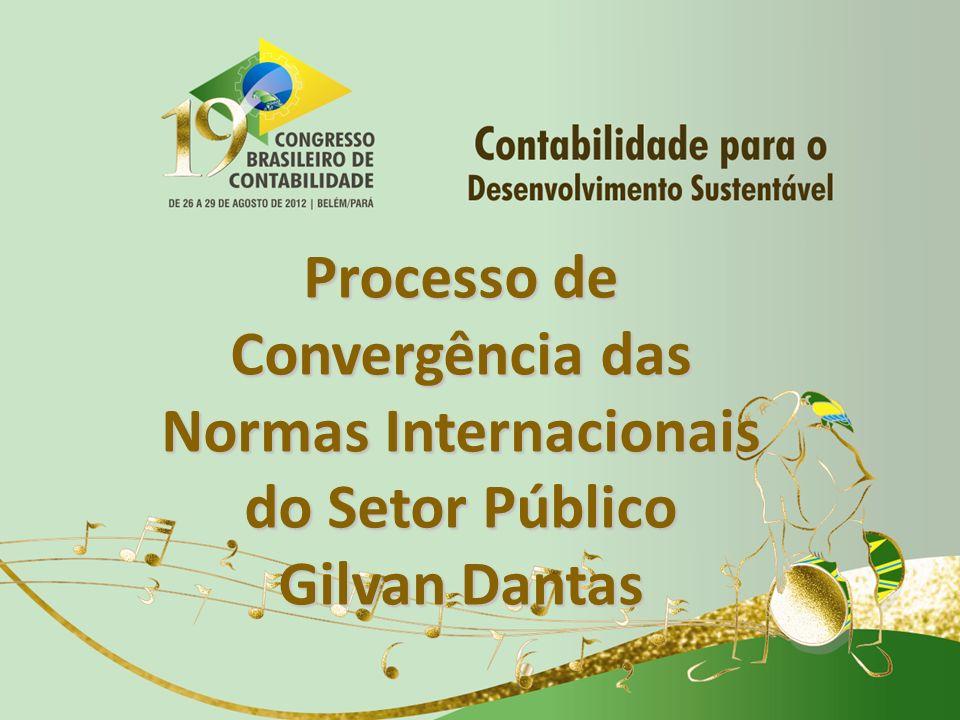 Processo de Convergência das Normas Internacionais do Setor Público Gilvan Dantas