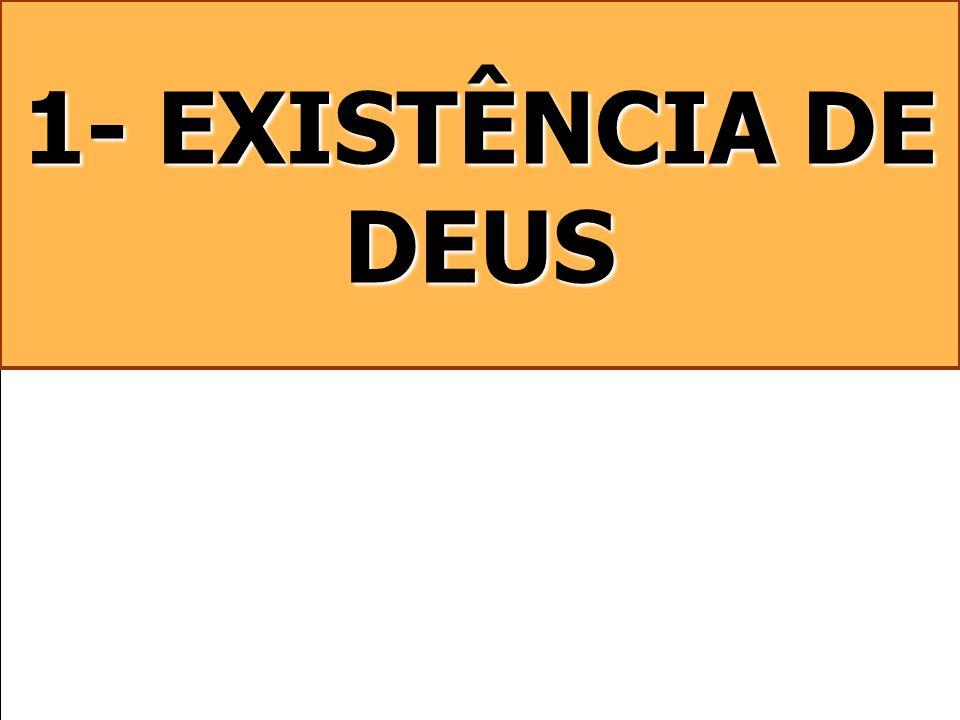 1- EXISTÊNCIA DE DEUS