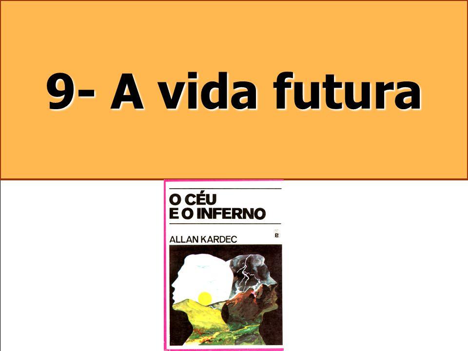 9- A vida futura