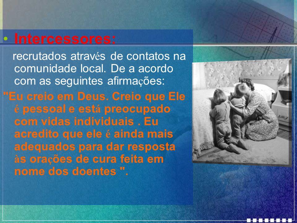 Intercessores: recrutados atrav é s de contatos na comunidade local. De a acordo com as seguintes afirma ç ões: