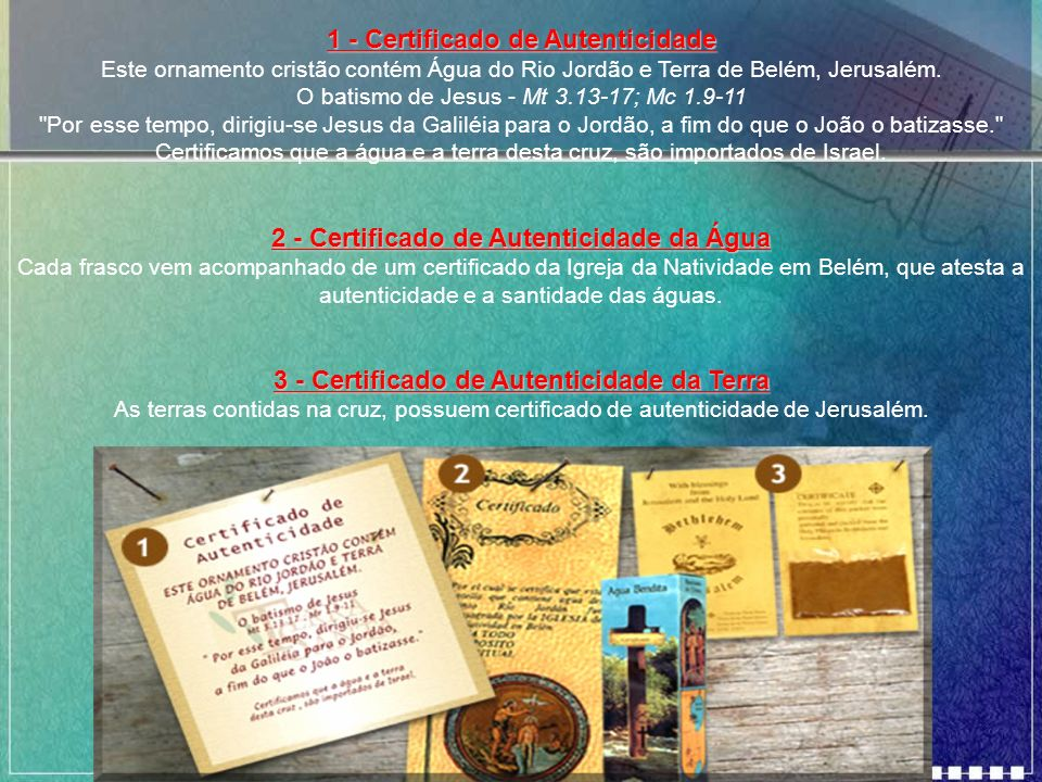 1 - Certificado de Autenticidade 2 - Certificado de Autenticidade da Água 3 - Certificado de Autenticidade da Terra 1 - Certificado de Autenticidade E