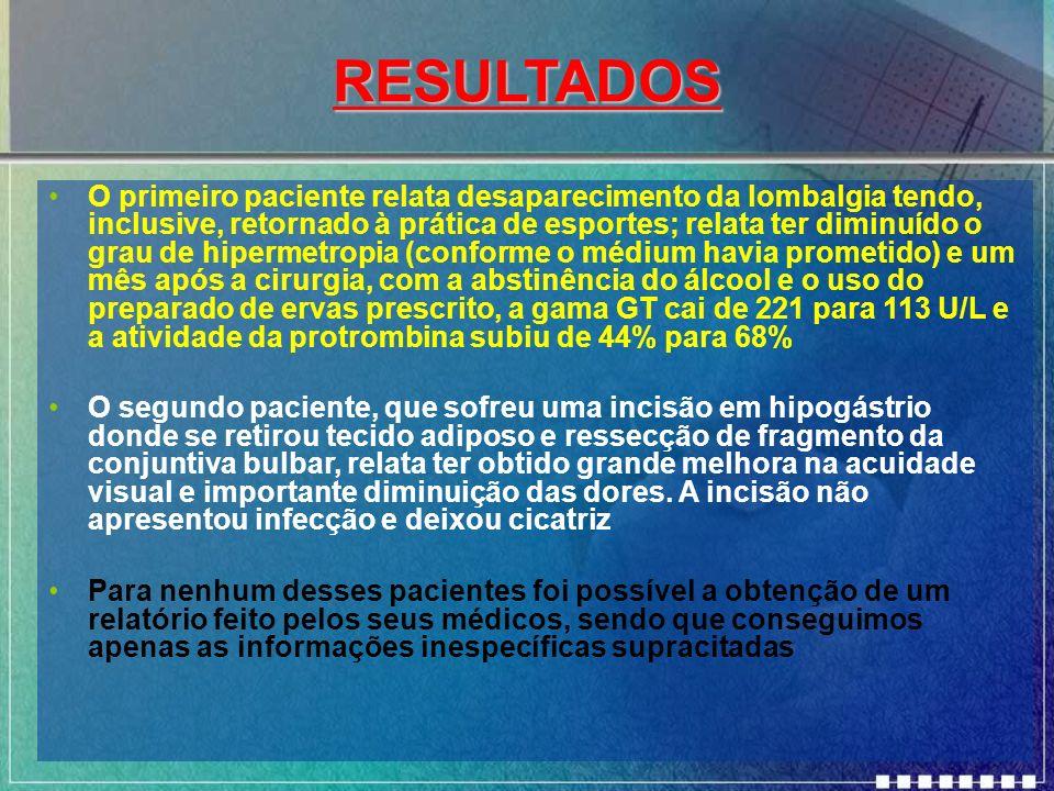 RESULTADOS O primeiro paciente relata desaparecimento da lombalgia tendo, inclusive, retornado à prática de esportes; relata ter diminuído o grau de h
