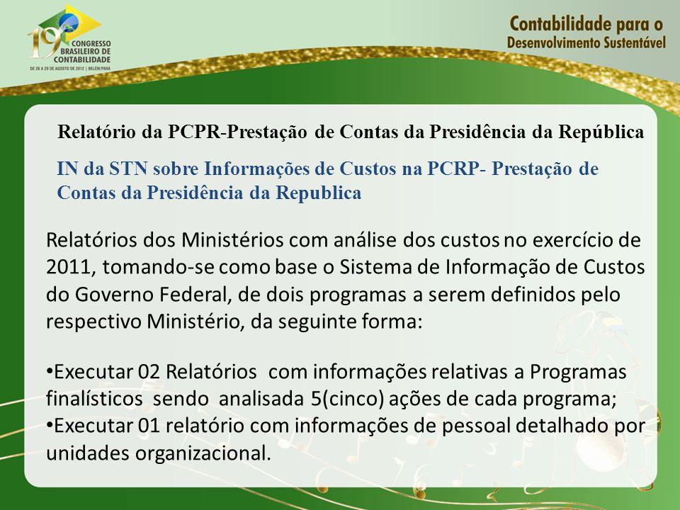 IN da STN sobre Informações de Custos na PCRP- Prestação de Contas da Presidência da Republica Relatórios dos Ministérios com análise dos custos no ex