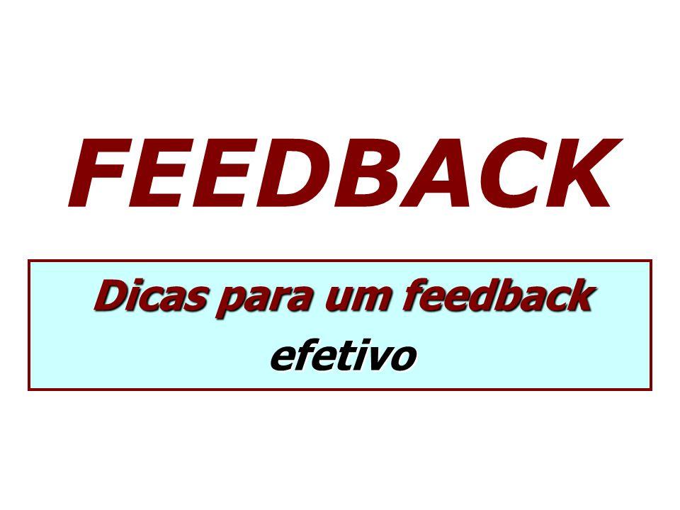 FEEDBACK Dicas para um feedback efetivo