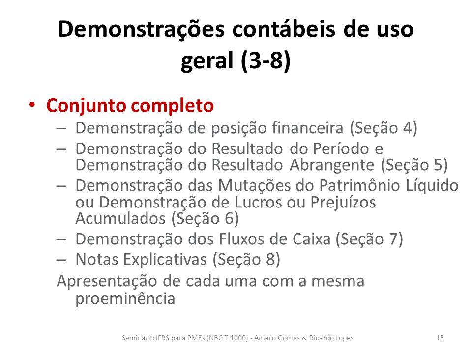 Demonstrações contábeis de uso geral (3-8) Conjunto completo – Demonstração de posição financeira (Seção 4) – Demonstração do Resultado do Período e D