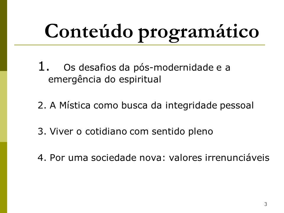 74 A mística do paradigma holístico (cont.) - superando as visões restritivas: 1.
