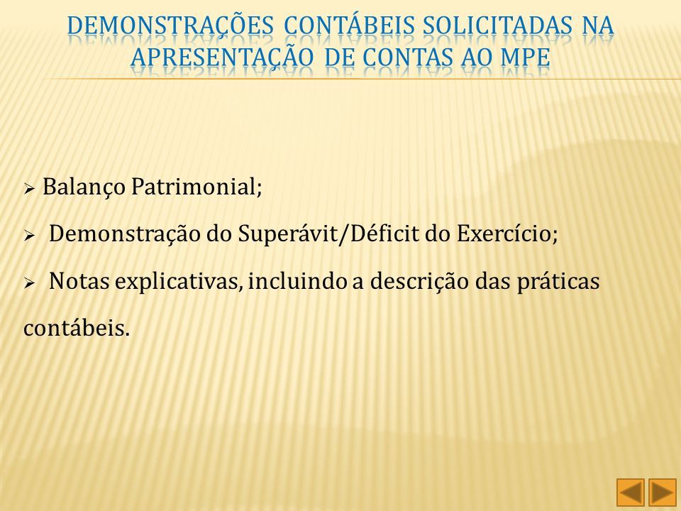 Capital Social = Patrimônio Social Lucro/Prejuízo = Superávit/Déficit Demonstração do Resultado do Exercício (DRE) = Demonstração do Superávit ou Défi