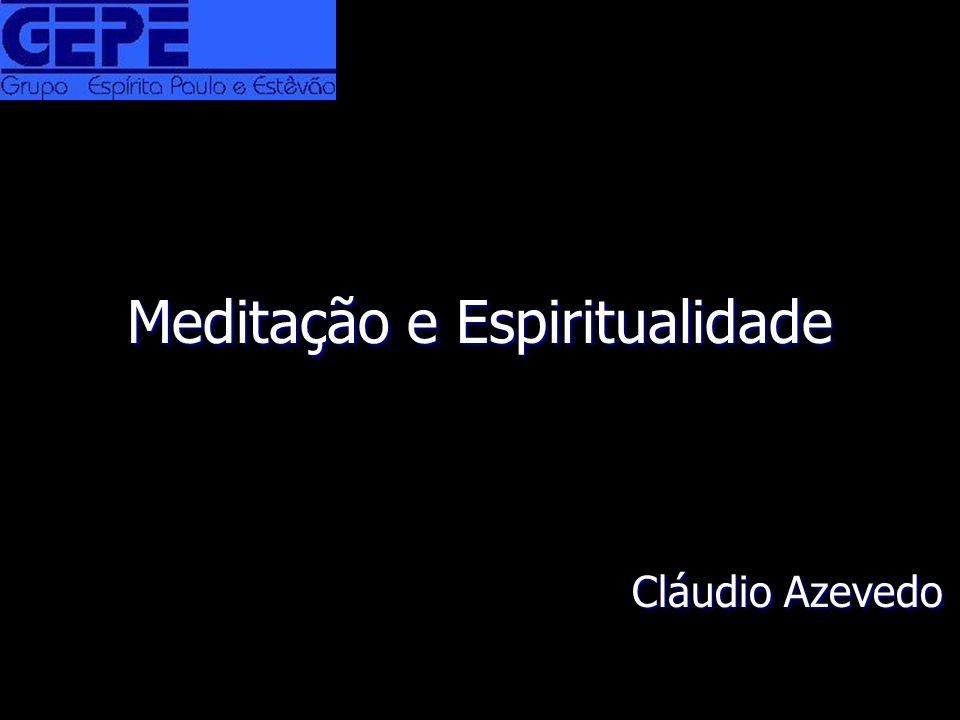 Meditação e Espiritualidade Cláudio Azevedo