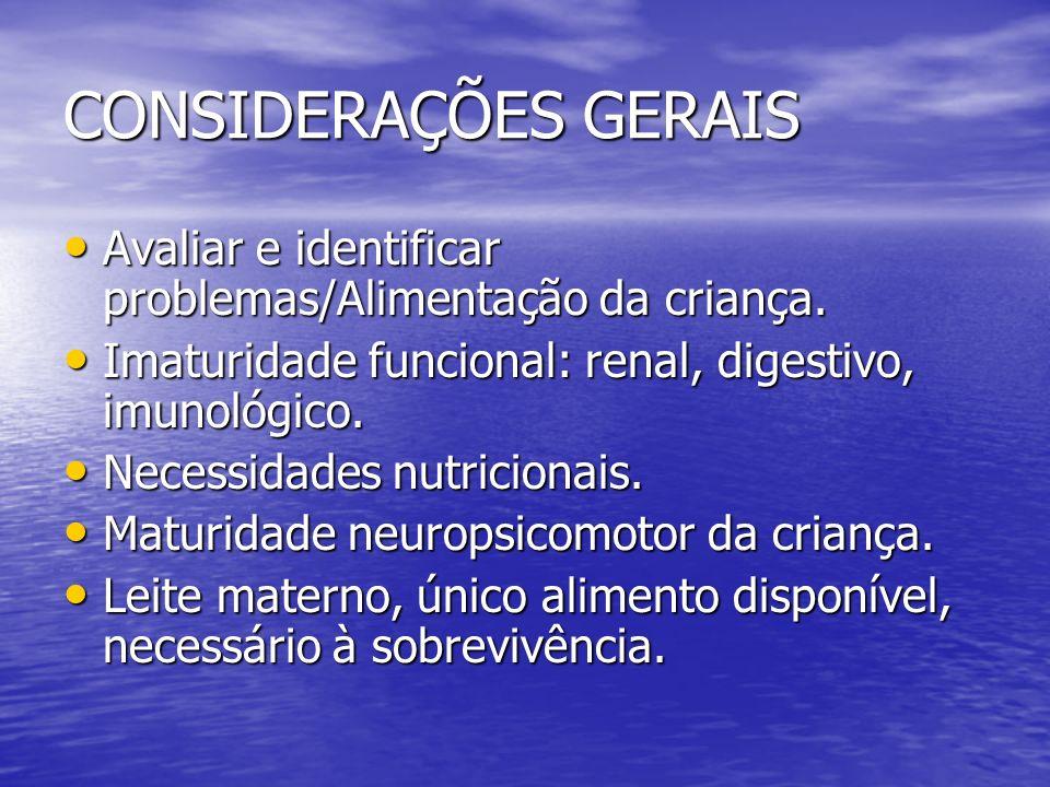 CONSIDERAÇÕES GERAIS Mudanças na forma de alimentar o recém- nascido (RN).