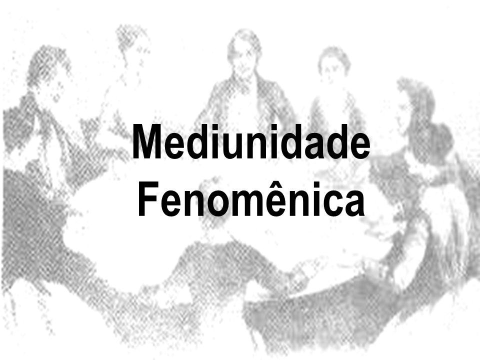 Mediunidade Fenomênica
