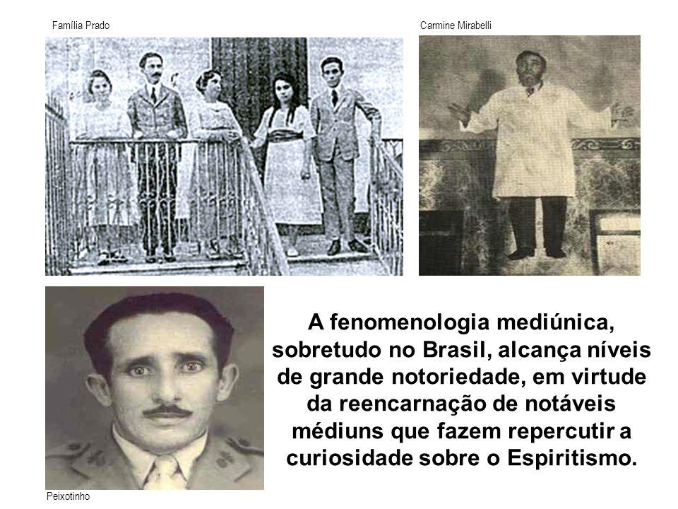 A fenomenologia mediúnica, sobretudo no Brasil, alcança níveis de grande notoriedade, em virtude da reencarnação de notáveis médiuns que fazem repercutir a curiosidade sobre o Espiritismo.
