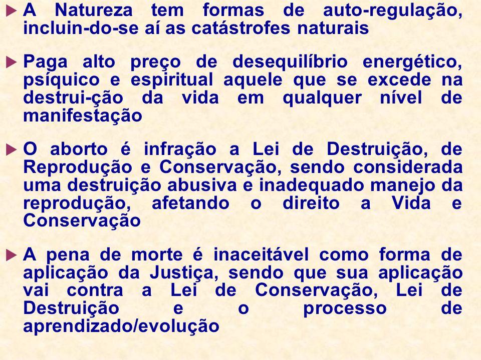 LEI DE DESTRUIÇÃO A destruição aparente é na verdade uma renovação, um ciclo de regeneração: Princípio de Lavoisier: na natureza, nada se cria, nada s