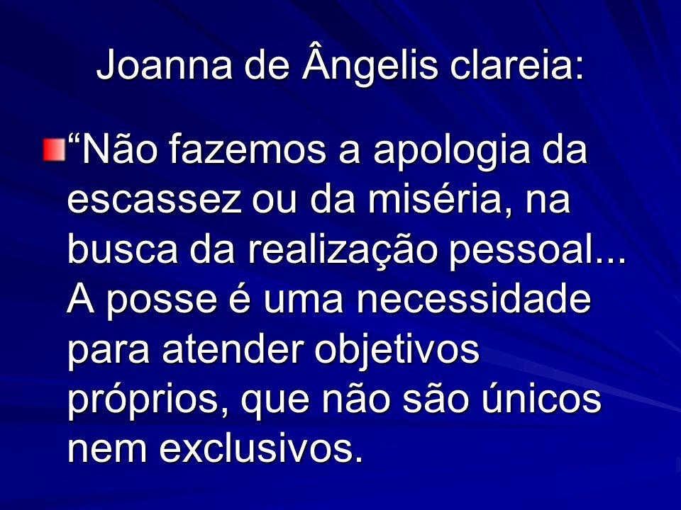 Joanna de Ângelis clareia: Não fazemos a apologia da escassez ou da miséria, na busca da realização pessoal... A posse é uma necessidade para atender