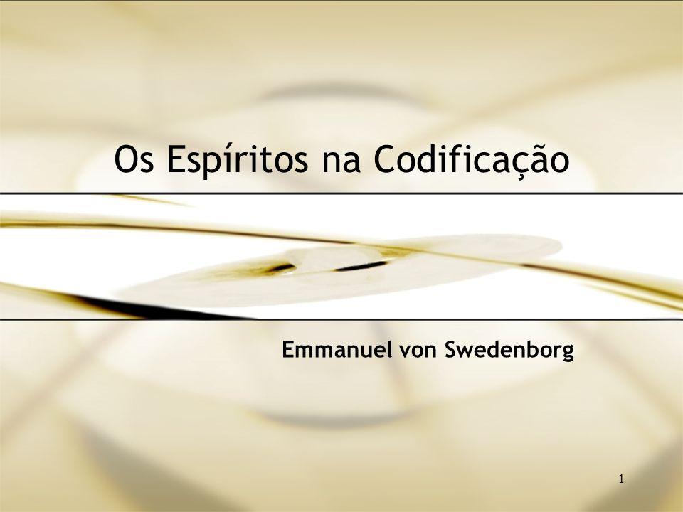1 Os Espíritos na Codificação Emmanuel von Swedenborg