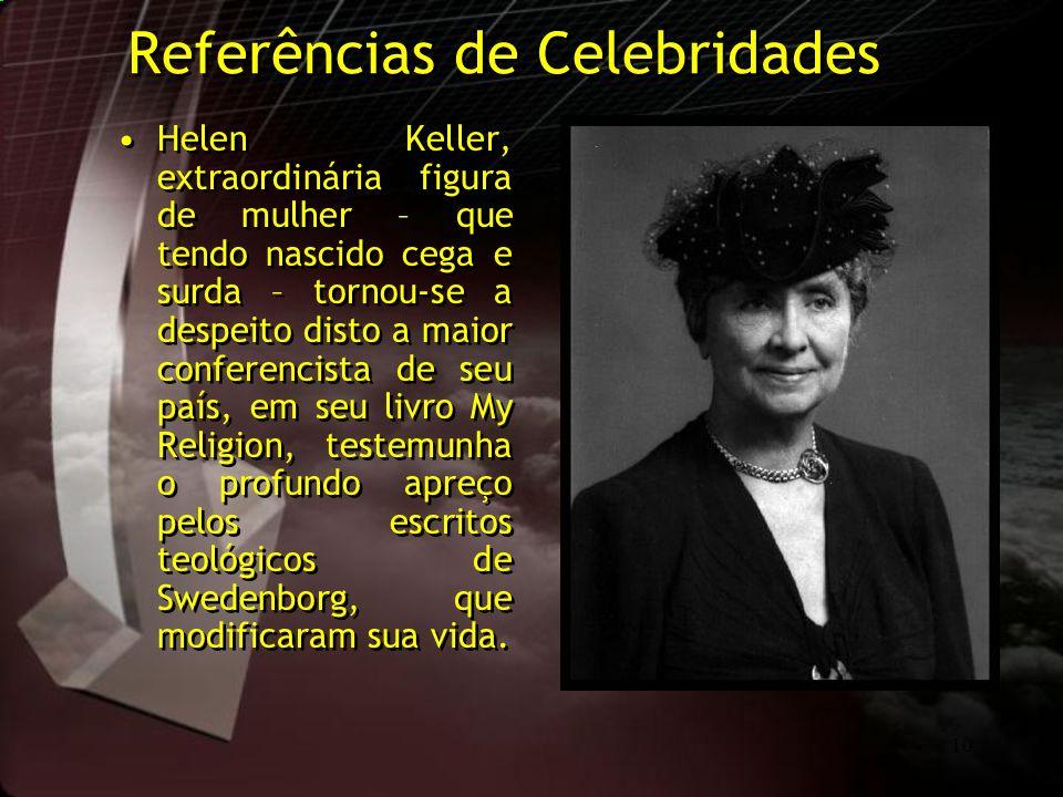 10 Referências de Celebridades Helen Keller, extraordinária figura de mulher – que tendo nascido cega e surda – tornou-se a despeito disto a maior con