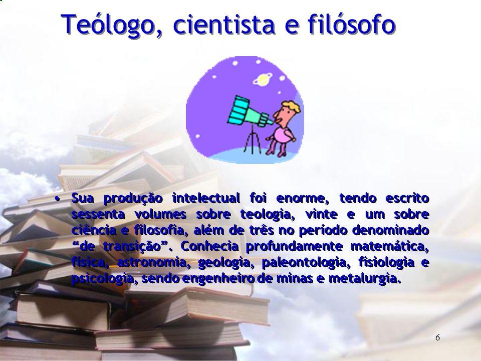 6 Teólogo, cientista e filósofo Sua produção intelectual foi enorme, tendo escrito sessenta volumes sobre teologia, vinte e um sobre ciência e filosof