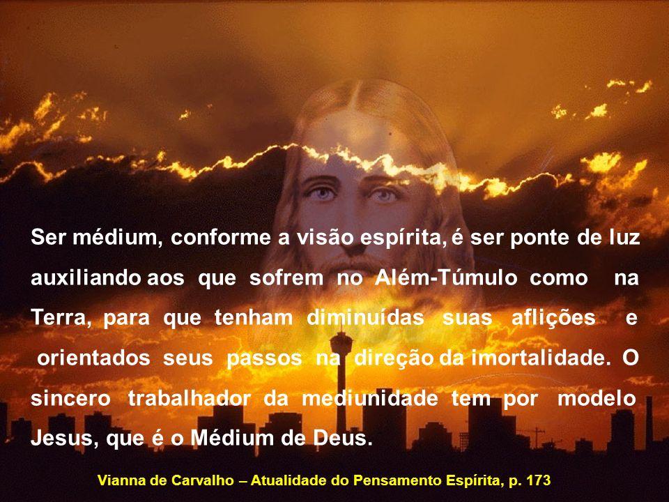 Ser médium, conforme a visão espírita, é ser ponte de luz auxiliando aos que sofrem no Além-Túmulo como na Terra, para que tenham diminuídas suas afli