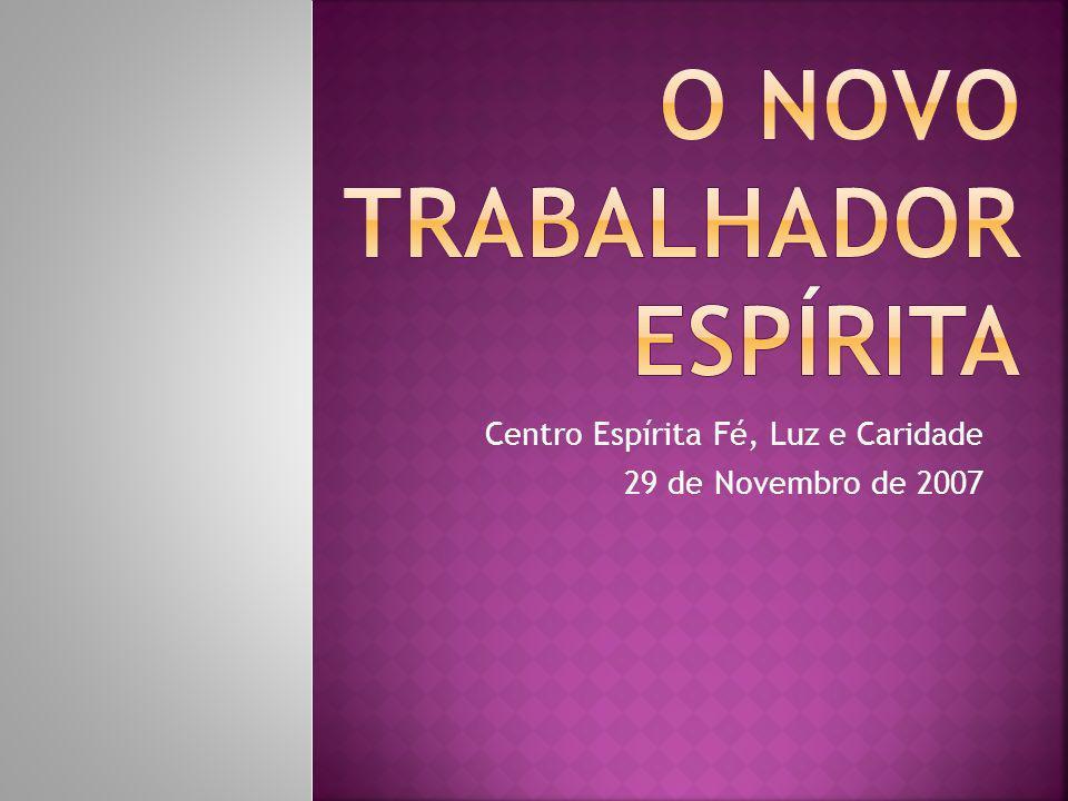 Centro Espírita Fé, Luz e Caridade 29 de Novembro de 2007