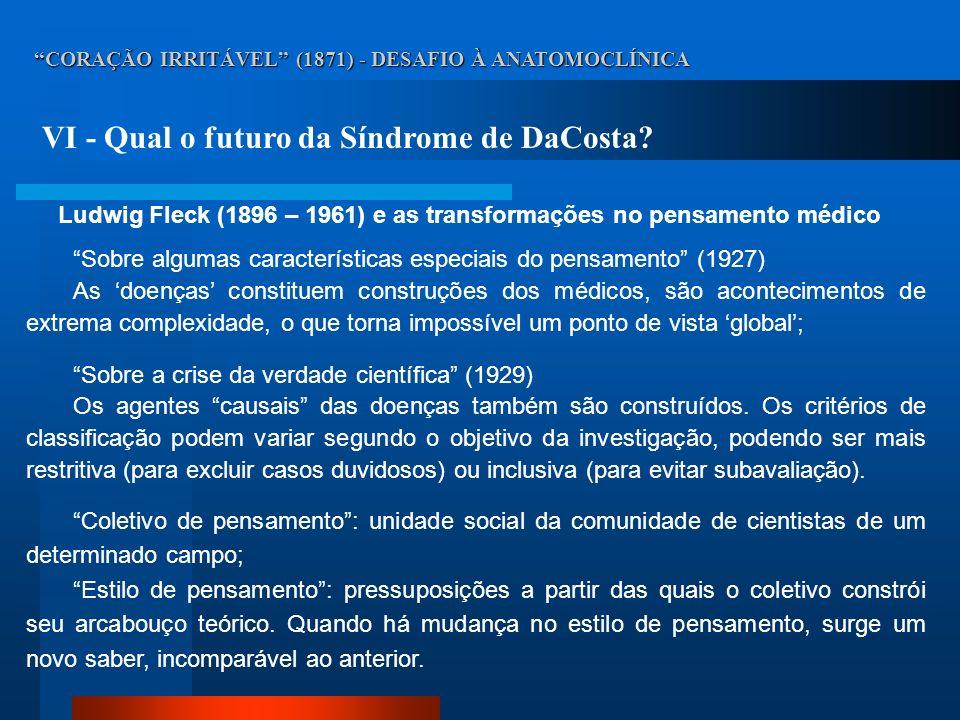 CORAÇÃO IRRITÁVEL (1871) - DESAFIO À ANATOMOCLÍNICA VI - Qual o futuro da Síndrome de DaCosta? Sobre algumas características especiais do pensamento (