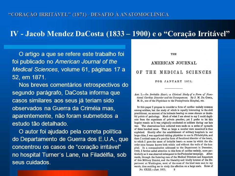CORAÇÃO IRRITÁVEL (1871) - DESAFIO À ANATOMOCLÍNICA IV - Jacob Mendez DaCosta (1833 – 1900) e o Coração Irritável O artigo a que se refere este trabal