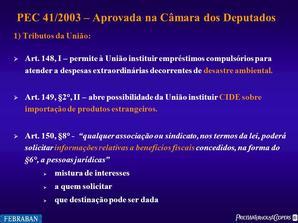 1) Tributos da União: Art. 148, I – permite à União instituir empréstimos compulsórios para atender a despesas extraordinárias decorrentes de desastre