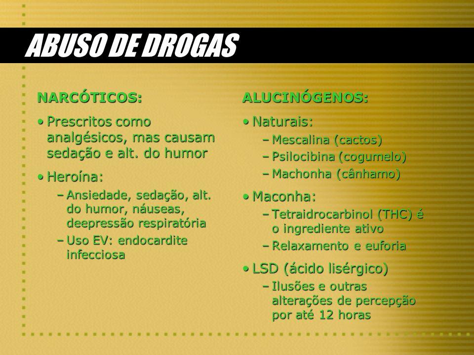 ABUSO DE DROGAS NARCÓTICOS: Prescritos como analgésicos, mas causam sedação e alt. do humorPrescritos como analgésicos, mas causam sedação e alt. do h