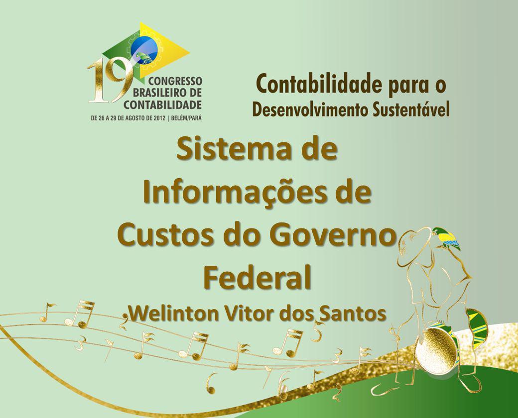 Sistema de Informações de Custos do Governo Federal Welinton Vitor dos Santos