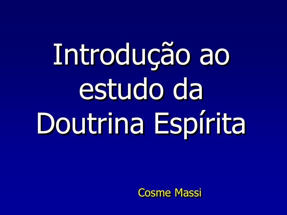 Introdução ao estudo da Doutrina Espírita Cosme Massi