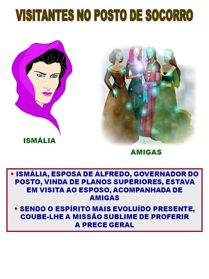 ISMÁLIA, ESPOSA DE ALFREDO, GOVERNADOR DO POSTO, VINDA DE PLANOS SUPERIORES, ESTAVA EM VISITA AO ESPOSO, ACOMPANHADA DE AMIGAS SENDO O ESPÍRITO MAIS E