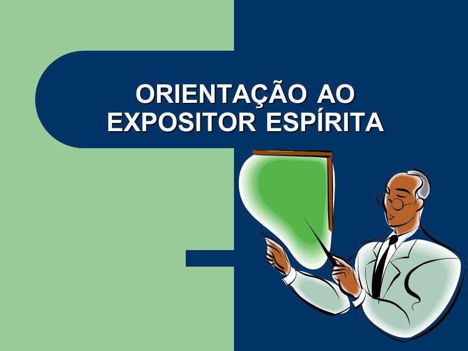 ORIENTAÇÃO AO EXPOSITOR ESPÍRITA