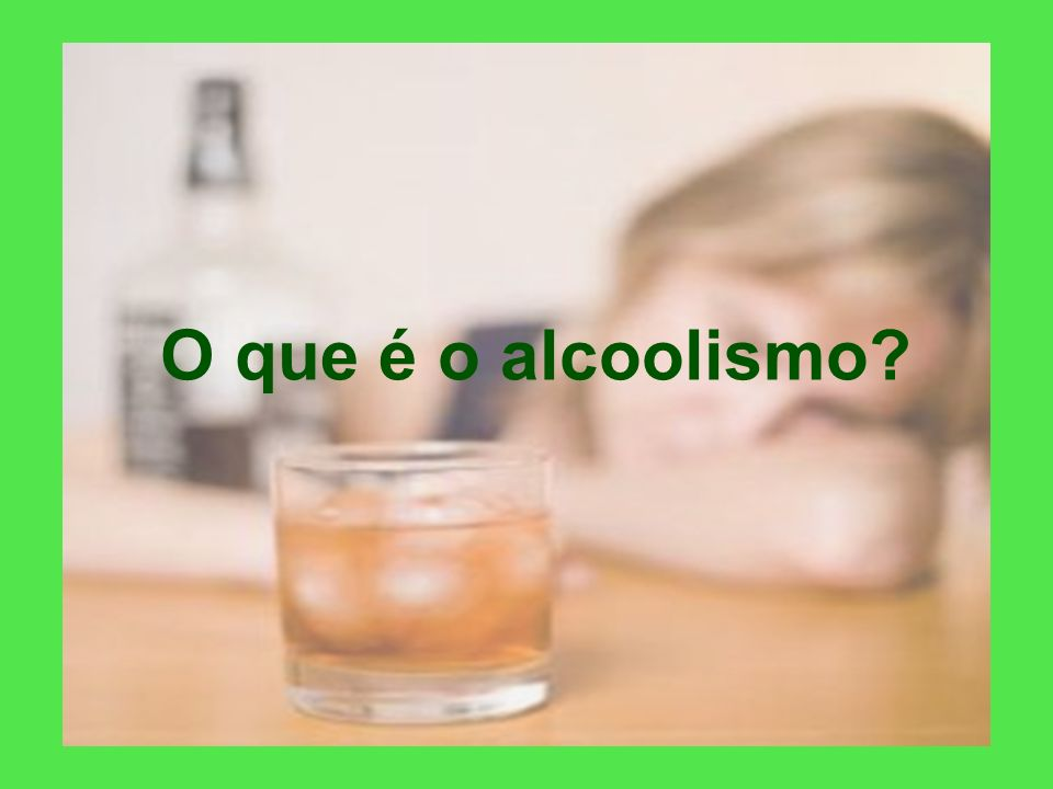 Conflitos familiares durante a formação do indivíduo na fase infantil poderão originar uma fuga psicológica para o alcoolismo; O álcool é um anestésico ético-moral, por ser desinibidor; Evite a primeira discussão.