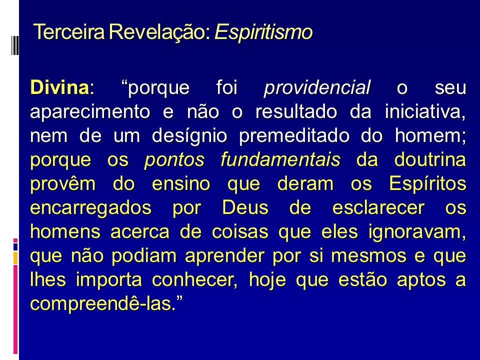 Terceira Revelação: Espiritismo Divina: porque foi providencial o seu aparecimento e não o resultado da iniciativa, nem de um desígnio premeditado do