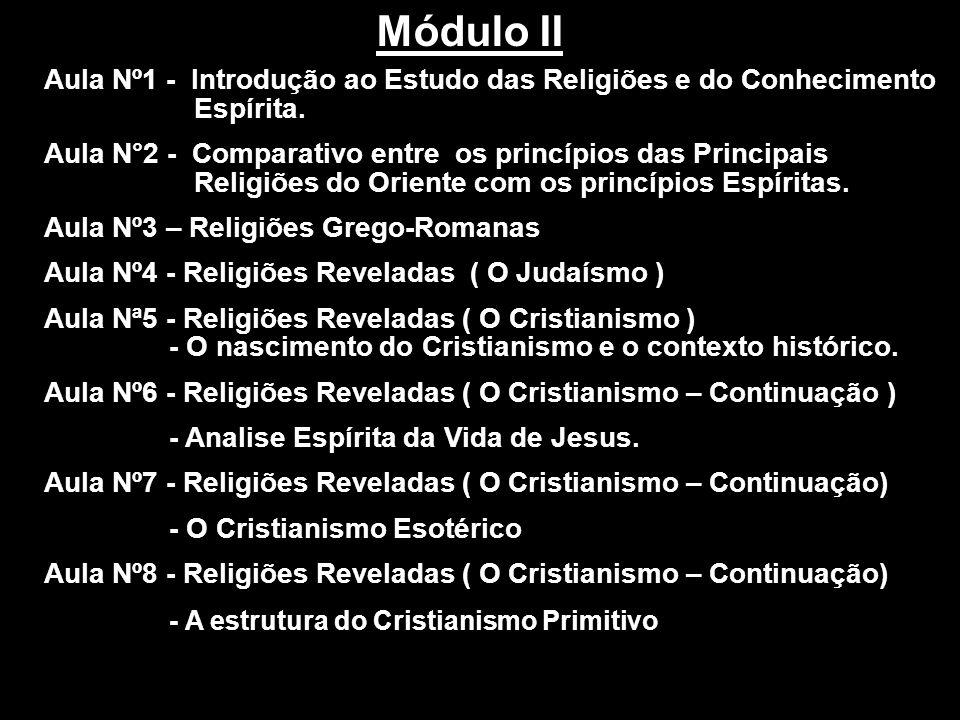 Aula Nº1 - Introdução ao Estudo das Religiões e do Conhecimento Espírita. Aula N°2 - Comparativo entre os princípios das Principais Religiões do Orien