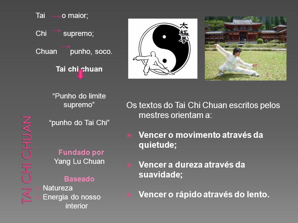 Tai o maior; Chi supremo; Chuan punho, soco. Tai chi chuan Punho do limite supremo punho do Tai Chi Fundado por Yang Lu Chuan Baseado Natureza Energia
