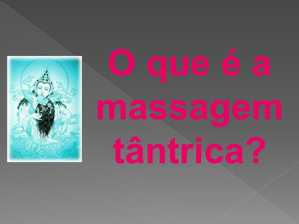 O que é a massagem tântrica?
