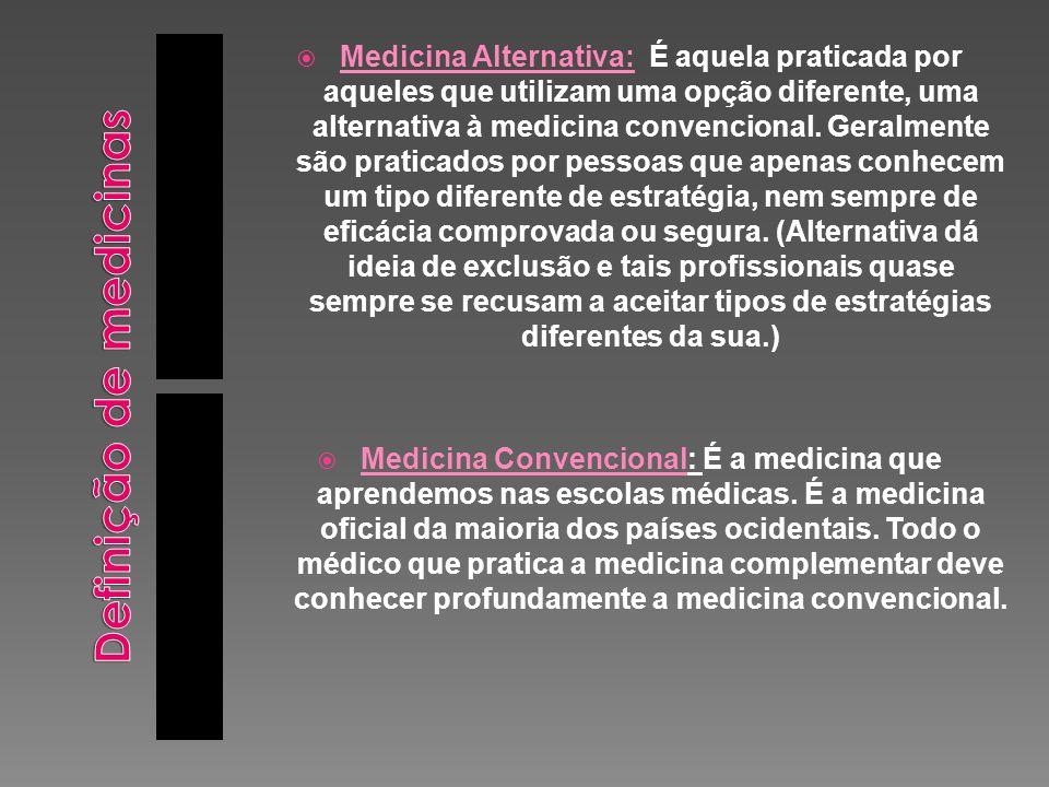 Medicina Alternativa: É aquela praticada por aqueles que utilizam uma opção diferente, uma alternativa à medicina convencional. Geralmente são pratica