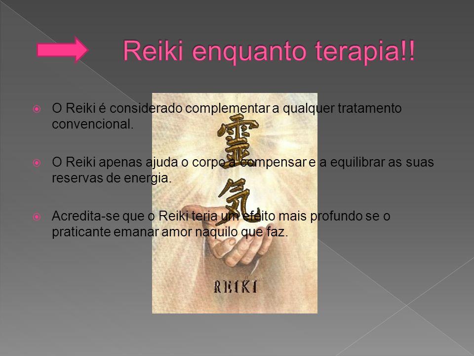 O Reiki é considerado complementar a qualquer tratamento convencional. O Reiki apenas ajuda o corpo a compensar e a equilibrar as suas reservas de ene