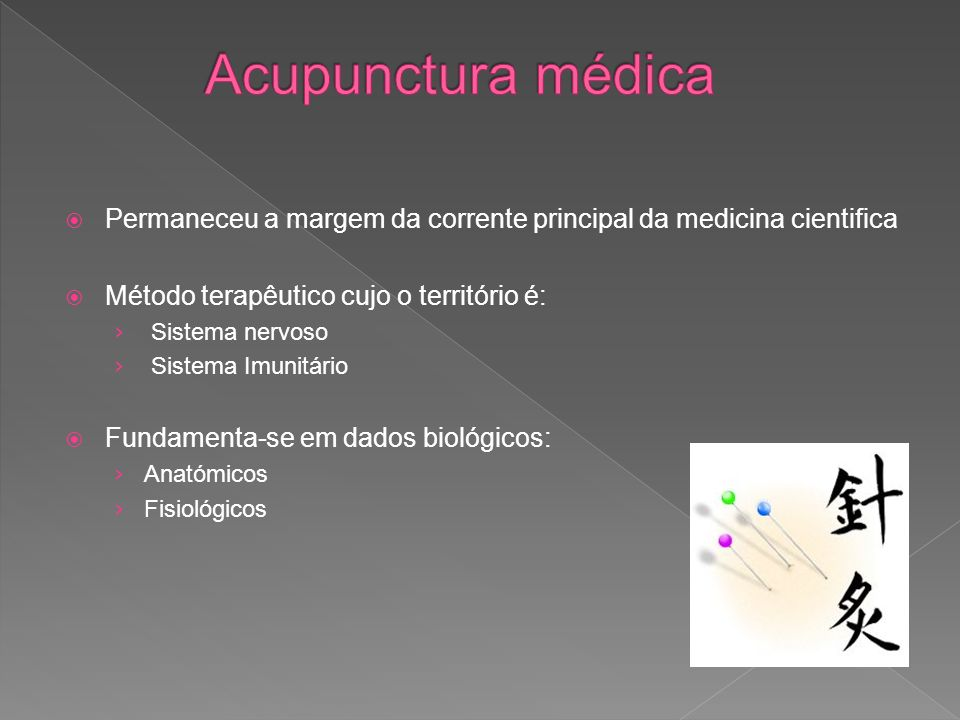 Permaneceu a margem da corrente principal da medicina cientifica Método terapêutico cujo o território é: Sistema nervoso Sistema Imunitário Fundamenta