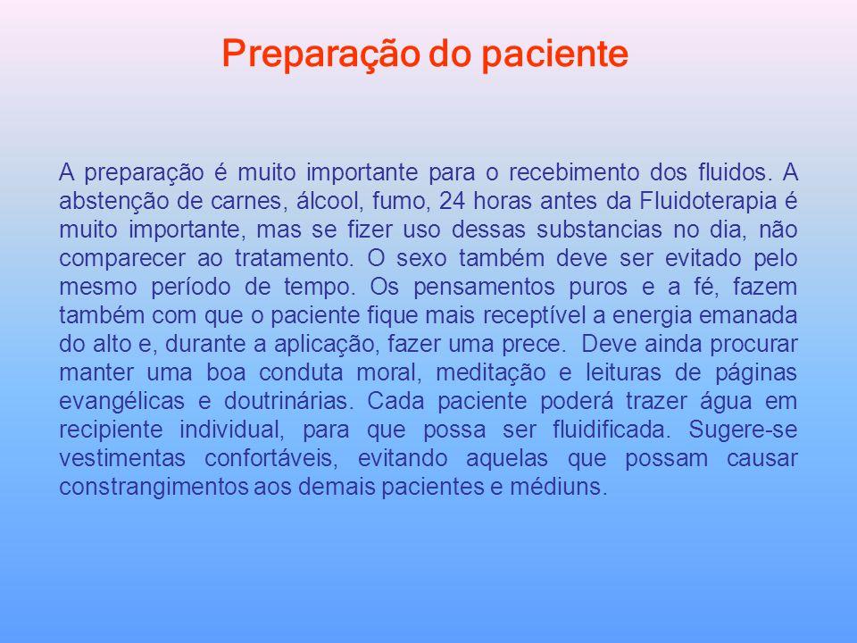 Preparação do paciente A preparação é muito importante para o recebimento dos fluidos. A abstenção de carnes, álcool, fumo, 24 horas antes da Fluidote