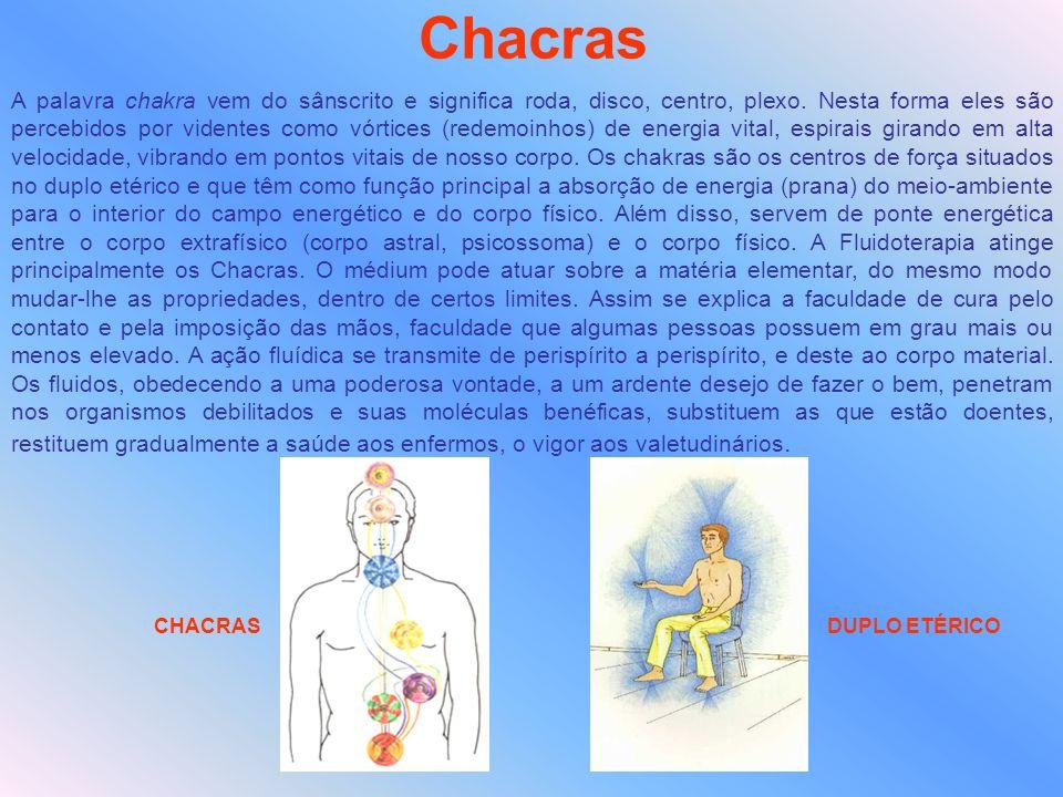 Chacras A palavra chakra vem do sânscrito e significa roda, disco, centro, plexo. Nesta forma eles são percebidos por videntes como vórtices (redemoin