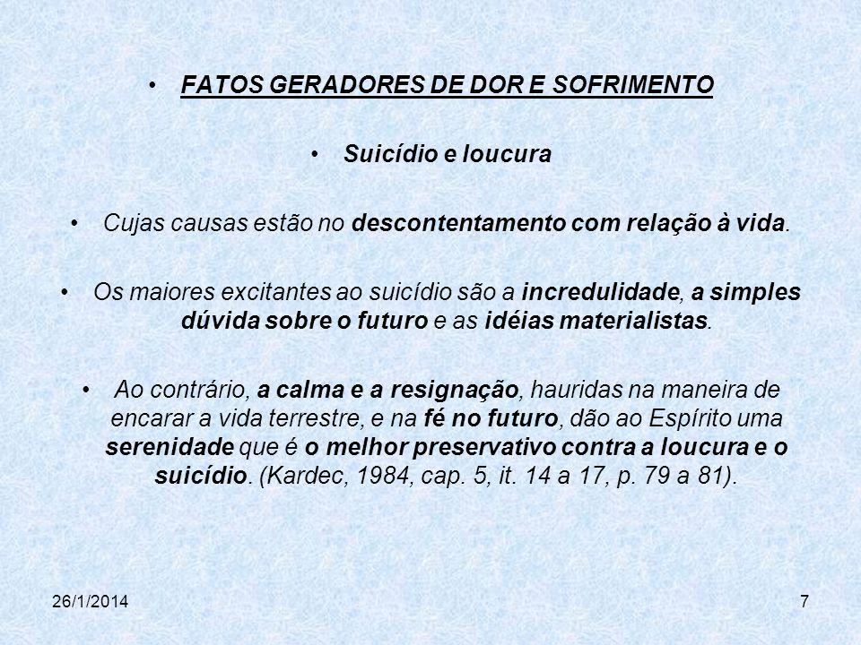 26/1/20148 Mortes prematuras Ao morrer um jovem e não um velho, dizemos que Deus é injusto, e nos revoltamos contra Ele.