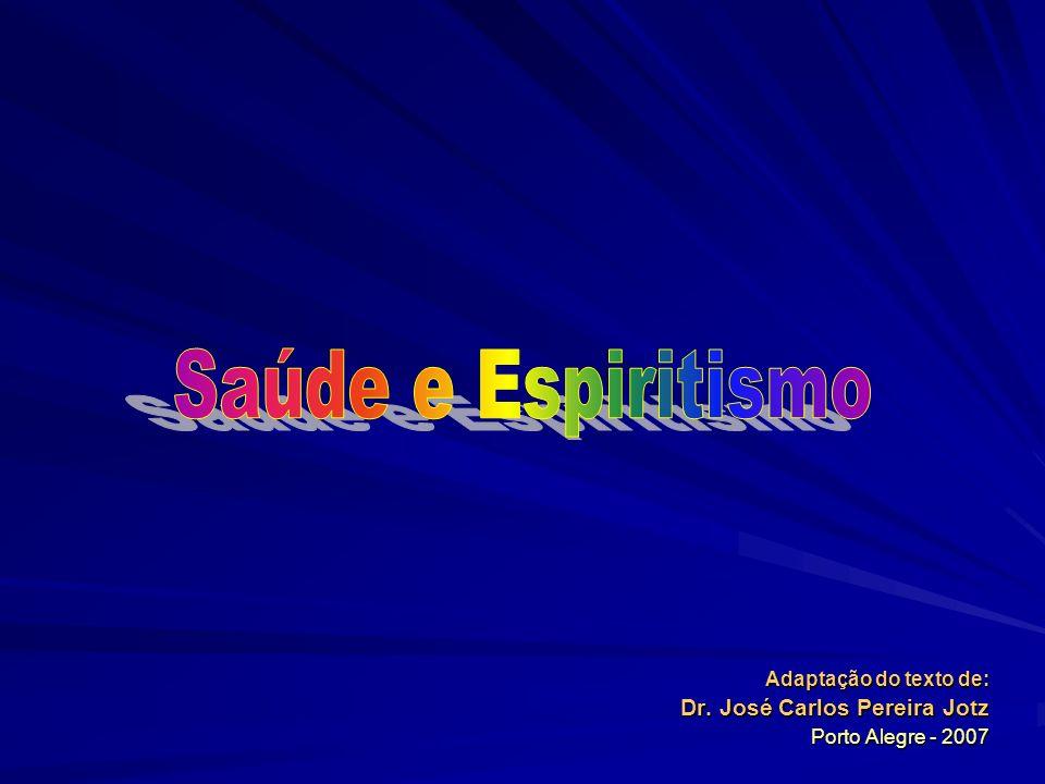Adaptação do texto de: Dr. José Carlos Pereira Jotz Porto Alegre - 2007