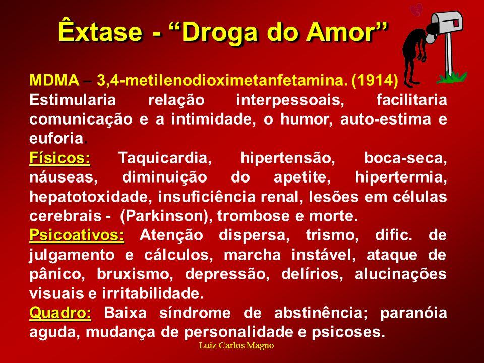 Êxtase - Droga do Amor Êxtase - Droga do Amor MDMA – 3,4-metilenodioximetanfetamina. (1914) Estimularia relação interpessoais, facilitaria comunicação