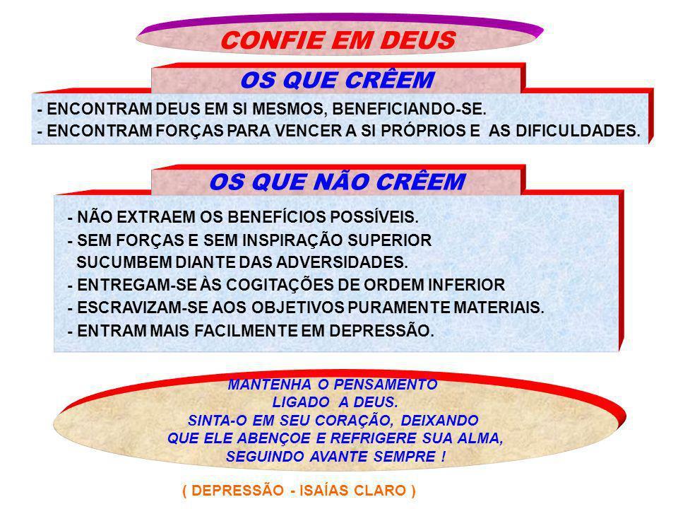 - ENTRAMOS EM CONTATO COM DEUS, COM JESUS E COM OS BONS ESPÍRITOS, NOS BENEFICIANDO.