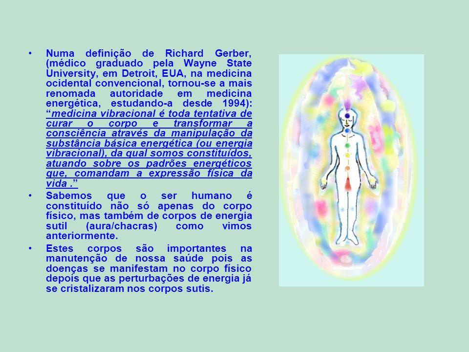 Numa definição de Richard Gerber, (médico graduado pela Wayne State University, em Detroit, EUA, na medicina ocidental convencional, tornou-se a mais