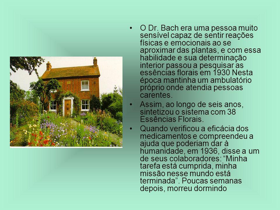 O Dr. Bach era uma pessoa muito sensível capaz de sentir reações físicas e emocionais ao se aproximar das plantas, e com essa habilidade e sua determi