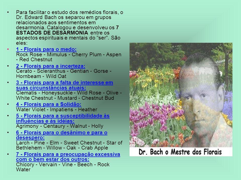 Para facilitar o estudo dos remédios florais, o Dr. Edward Bach os separou em grupos relacionados aos sentimentos em desarmonia. Catalogou e desenvolv