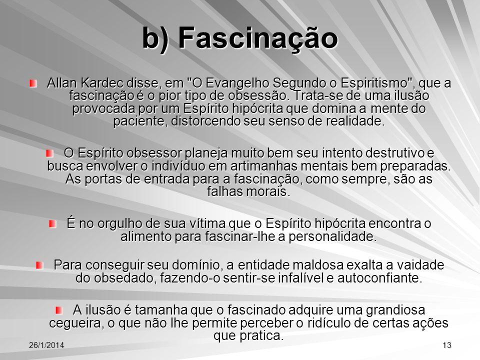 26/1/201413 b) Fascinação Allan Kardec disse, em